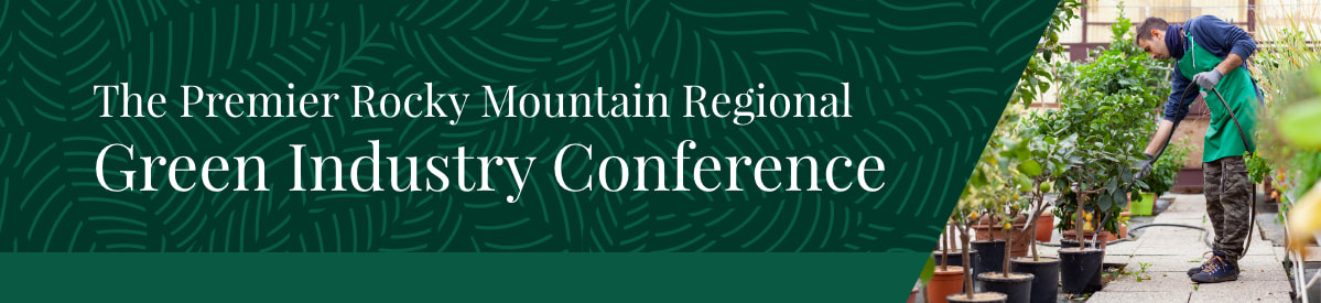 The Premier Rocky Mountain Regional Green Industry Conference