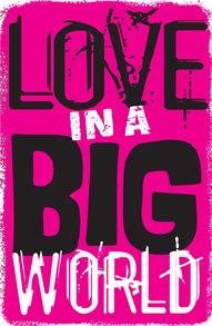 Exhibitor - Love in a Big World